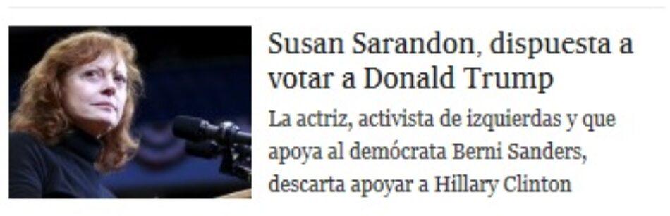 """Otra falsedad en El País: """"Susan Sarandon dispuesta a votar a Donald Trump"""""""