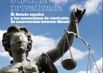 El informe 'Justicia privatizada' examina uno de los puntos más polémicos del TTIP