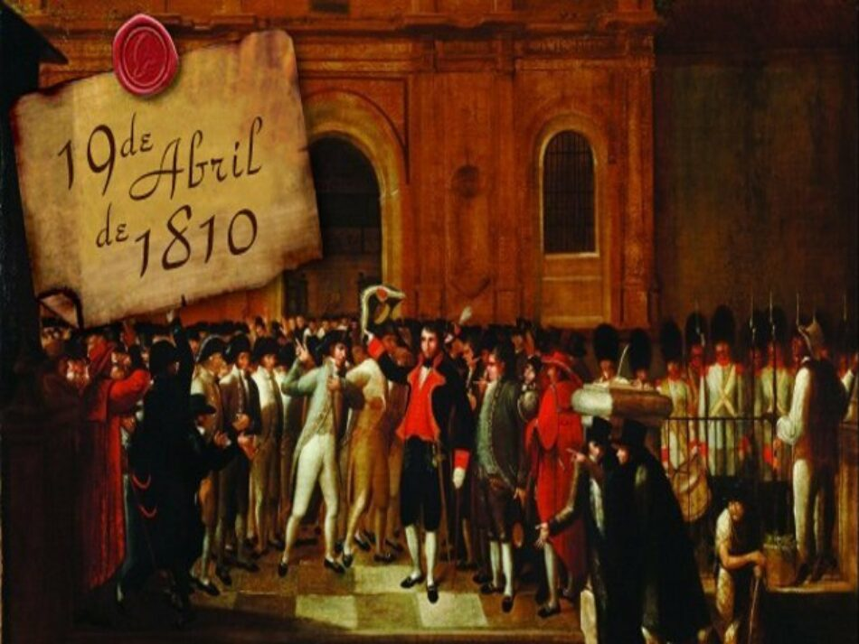 19 de abril de 1810 y 5 de julio de 1811: Del movimiento local al grito nacional