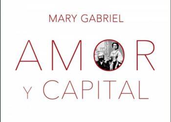 Amor y Capital. Karl y Jenny Marx y el nacimiento de una Revolución