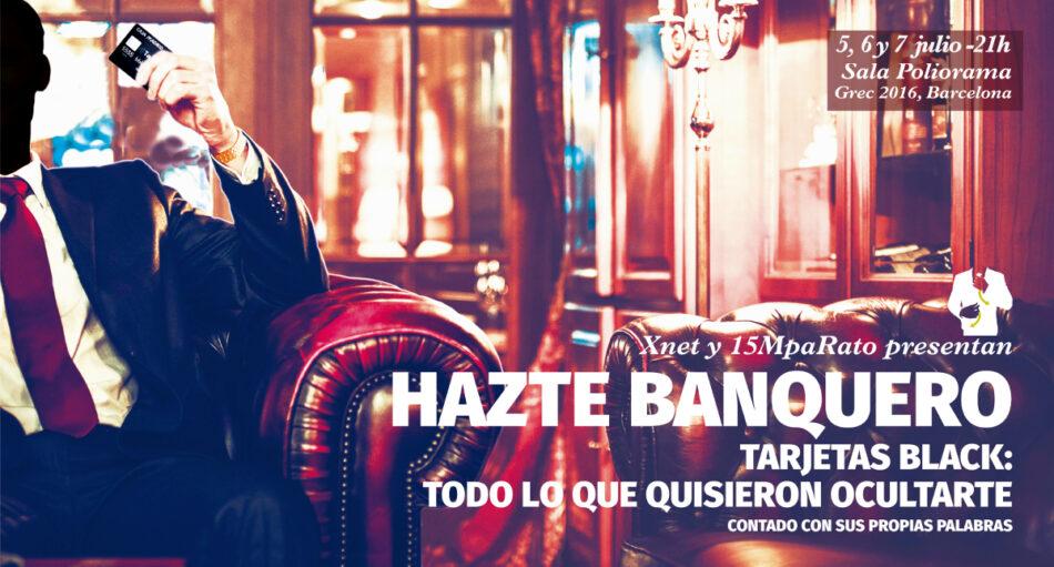 Estreno mañana 5 julio 'Hazte Banquero-Tarjetas Black: todo lo que quisieron ocultarte'