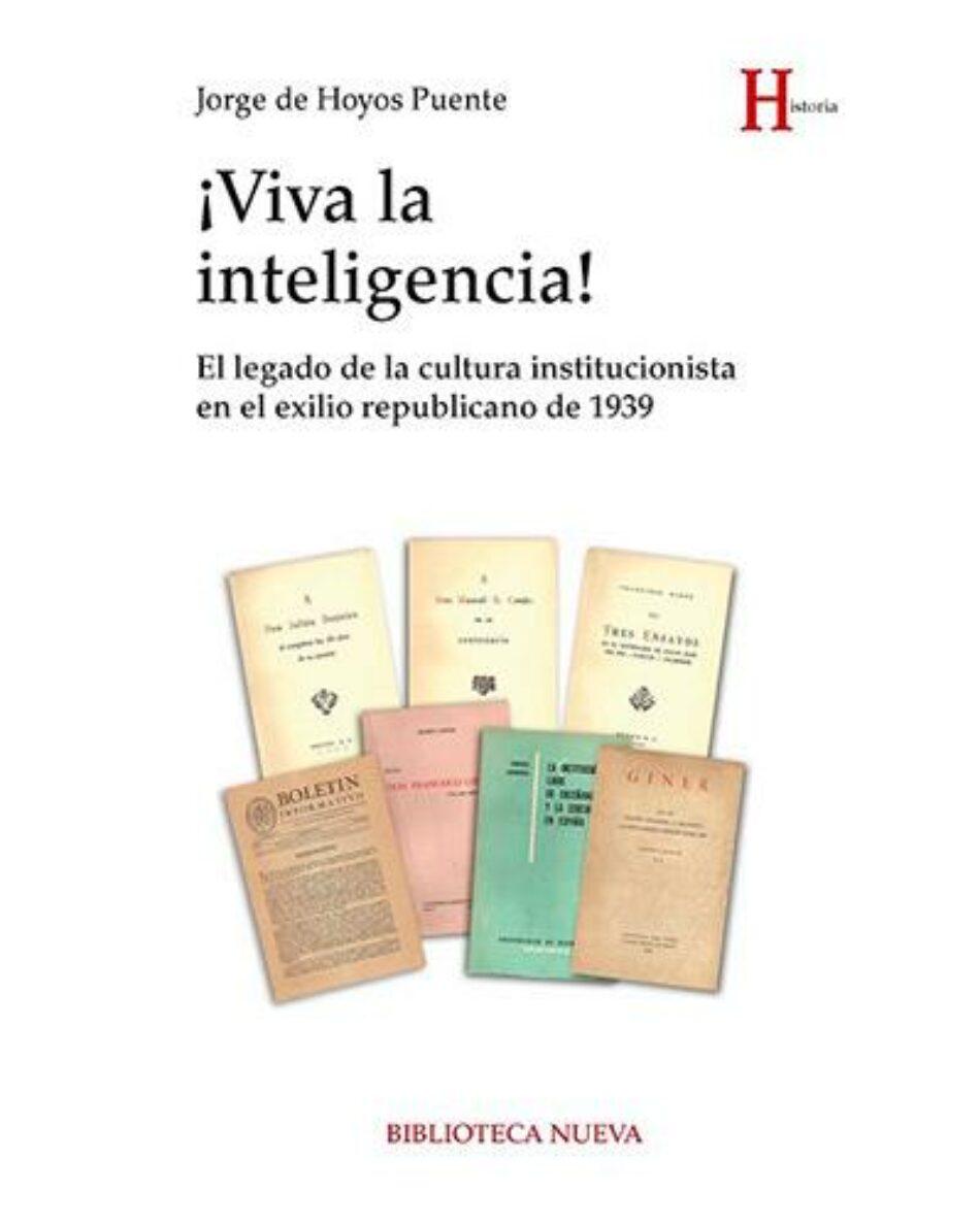 Viva la inteligencia!. El legado de la cultura institucionalista en el exilio republicano de 1939