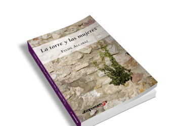 Felipe Alcaraz publica una novela feminista: «La torre y las mujeres»