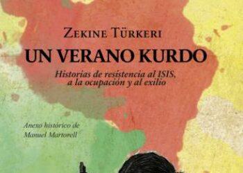 «Un verano kurdo. Historias de resistencia al ISIS, a la ocupación y al exilio.»