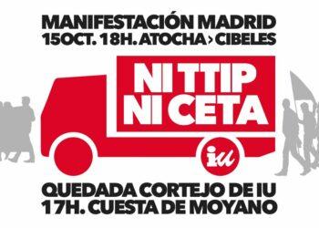 """IU traslada su """"absoluto respaldo"""" y su """"total implicación"""" con las movilizaciones del 15 de octubre contra los tratados de libre comercio TTIP y CETA"""