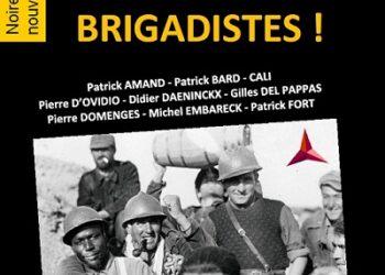 «Brigadistes!» Una editorial francesa homenajea a las Brigadas Internacionales