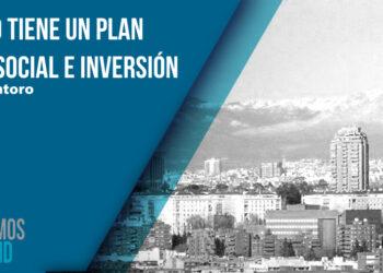 «Madrid tiene un plan. Gasto social e Inversión»