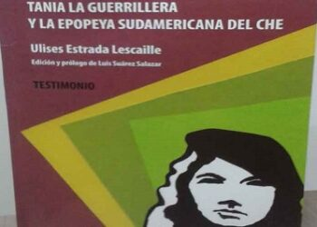 Rinden homenaje a Tania, única mujer de guerrilla del Che en Bolivia