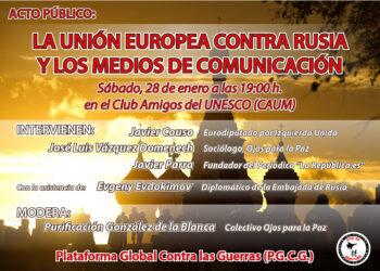Acto público (CAUM): «la Unión Europea contra Rusia y los medios independientes»
