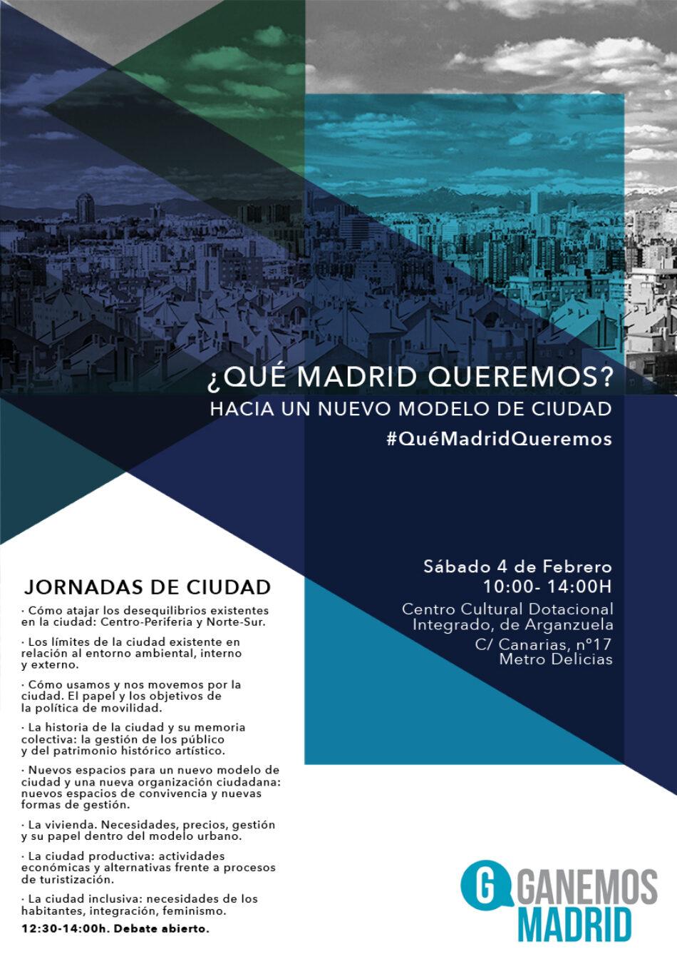 Ganemos Madrid, Jornadas de Ciudad ¿Qué Madrid queremos? Hacia un nuevo modelo de ciudad
