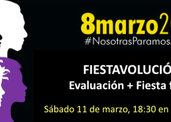 «Fiestavolución 8M»: Evaluación + Fiesta feminista