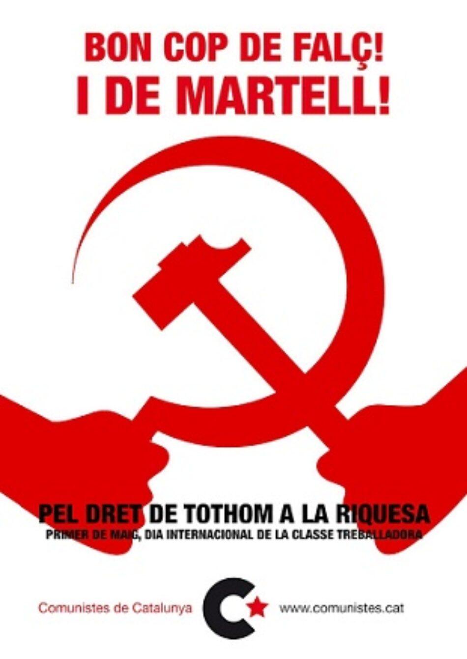 1 de maig, pel dret de tothom a la riquesa: + treball + salaris + pensions + serveis públics