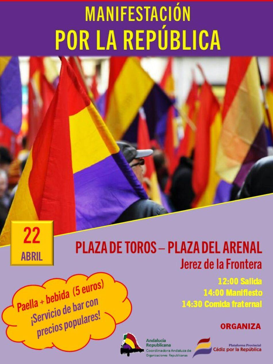 La Plataforma Provincial Cádiz por la República convoca manifestación para este sábado 22 a las 12 horas desde la Plaza de Toros hasta la Plaza del Arenal de Jerez de la Frontera