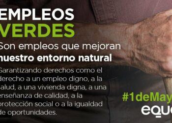 EQUO reclamó en este 1 de mayo una apuesta decidida por el empleo verde