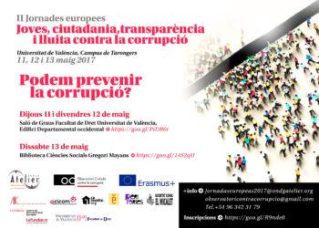 podem prevenir la corrupció? II Jornades Europees: Joves, ciutadania, transparència i lluita contra la corrupció. 11 al 13 maig 2017