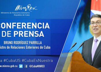 Conferencia de prensa de Bruno Rodríguez Parrilla, ministro de Relaciones Exteriores de Cuba