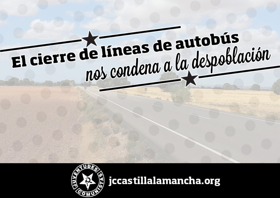 El cierre de líneas de autobús «nos condena a la despoblación»