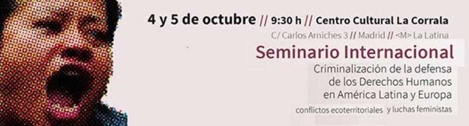Un seminario internacional reúne en Madrid a defensores y defensoras de los derechos humanos y del medioambiente de América Latina y Europa