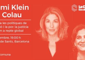 Naomi Klein i Ada Colau debatran sobre com fer front a les polítiques de la por