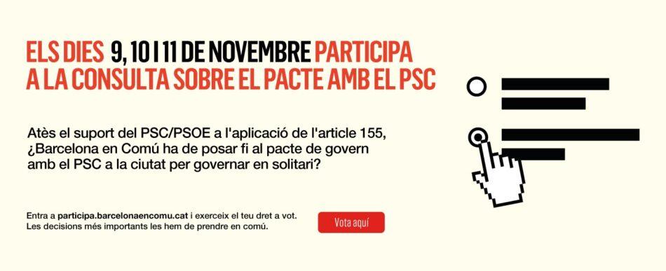 Barcelona En Comú obre la consulta sobre la continuïtat del pacte municipal amb el PSC