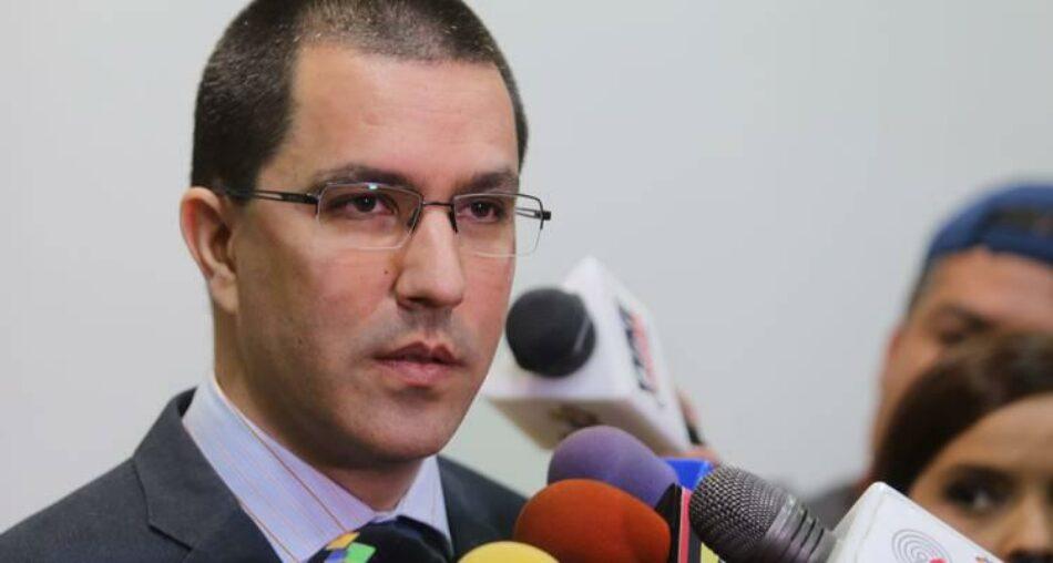 Canciller Arreaza condena intromisión del Gobierno de España en los asuntos internos de Venezuela