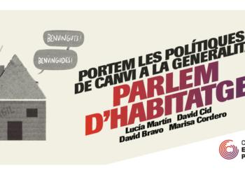 Portem les polítiques de canvi a la Generalitat: Parlem d'habitatge