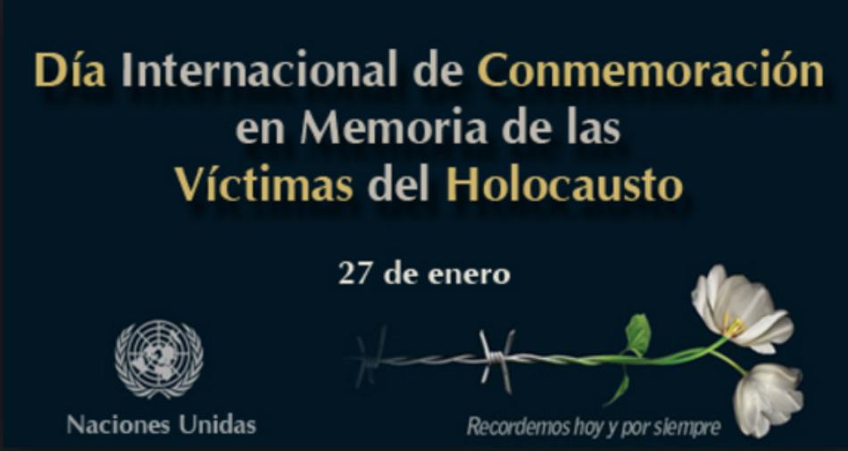 La asamblea General de la ONU reconoció el 27 de enero como fecha universal para conmemorar el Día Internacional en Memoria de las Víctimas del Holocausto Nazi