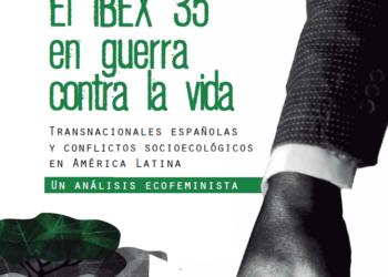 'El IBEX 35 en guerra contra la vida'