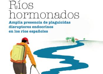 El informe 'Ríos hormonados' saca a la luz la amplia presencia de plaguicidas en los ríos españoles