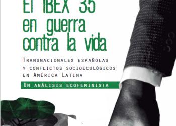 """Los grandes medios de la prensa española silencian el informe """"El IBEX 35 en guerra contra la vida"""""""