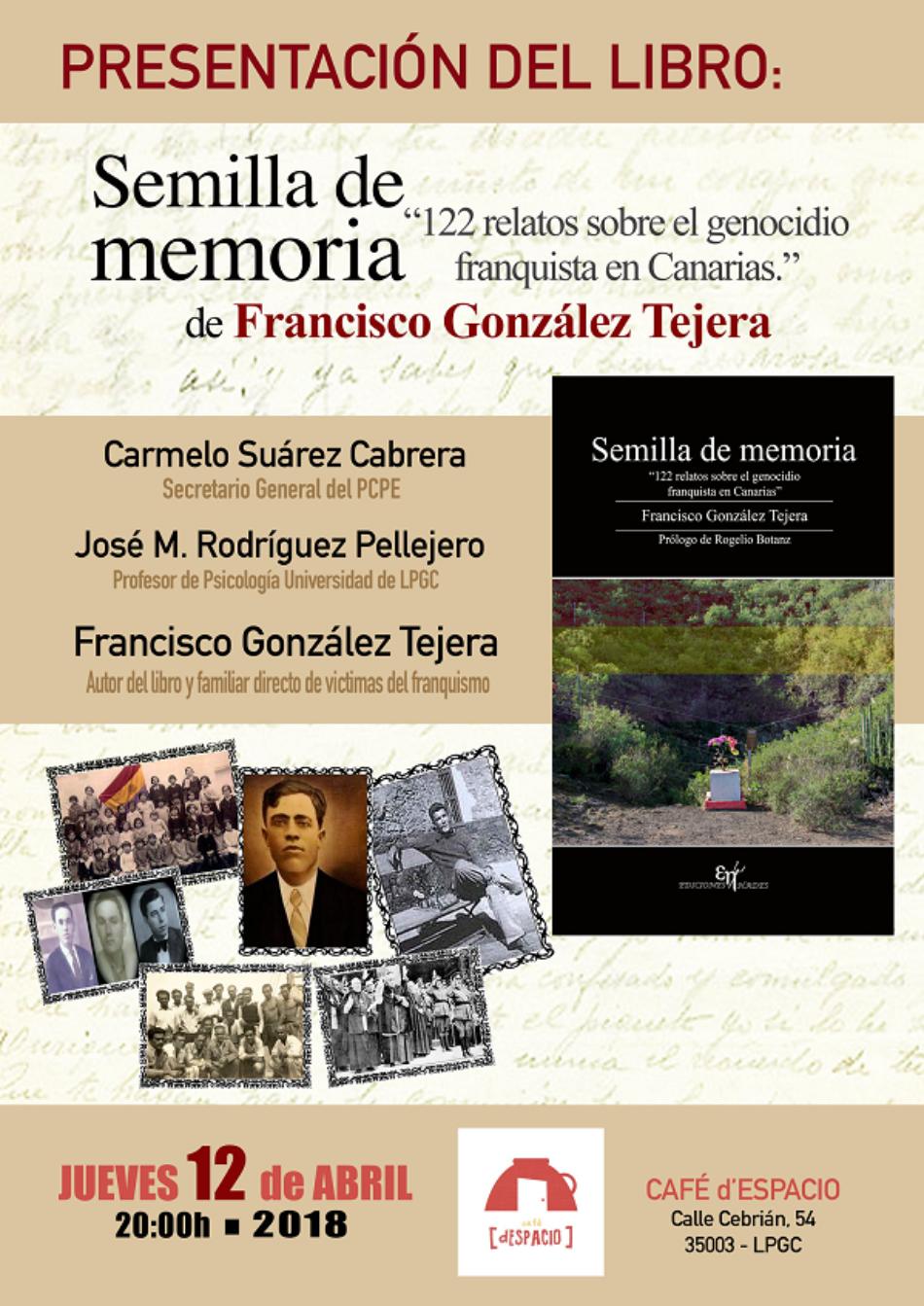 Próxima presentación de «Semilla de Memoria. 122 relatos sobre el genocidio Franquista en Canarias», de Francisco González Tejera