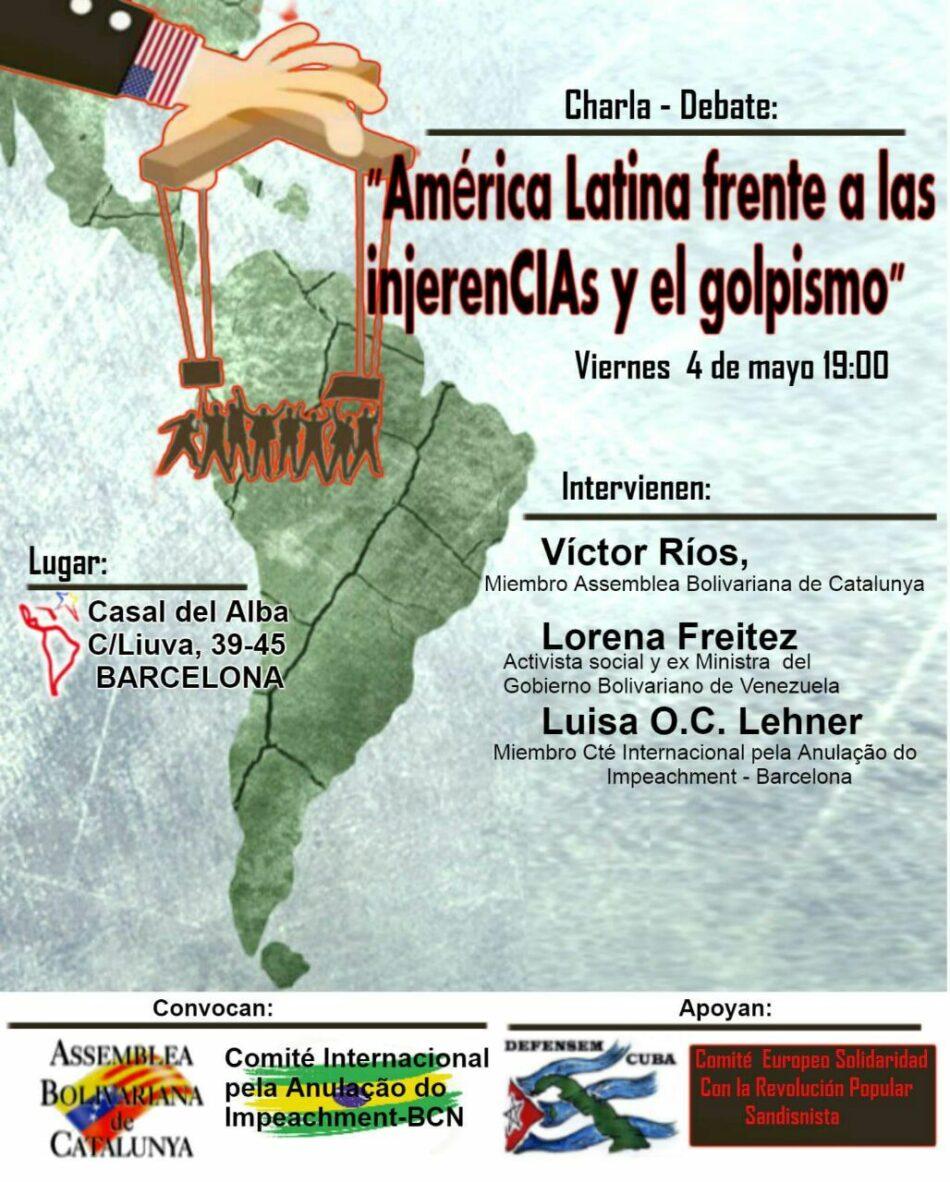 Charla-debate: «América Latina frente a las injerenCIAs y el golpismo»