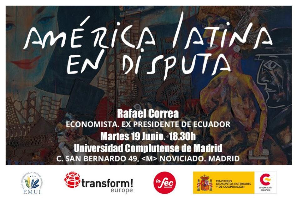 «América Latina en disputa»: acto en el que intervendrá el ex presidente de Ecuador y economista Rafael Correa