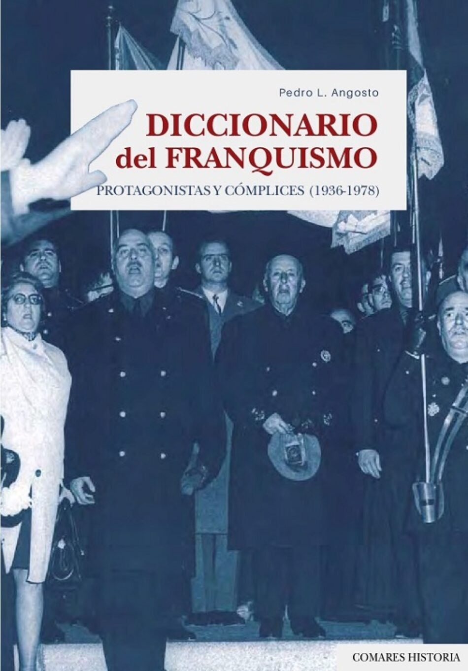 «Diccionario del franquismo. Protagonistas y cómplices, 1936-1978″Diccionario del franquismo