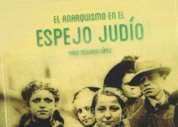 Anarquistas y judíos: extranjerismo, internacionalismo, identidad y colectividades comunitarias, 1870-1917