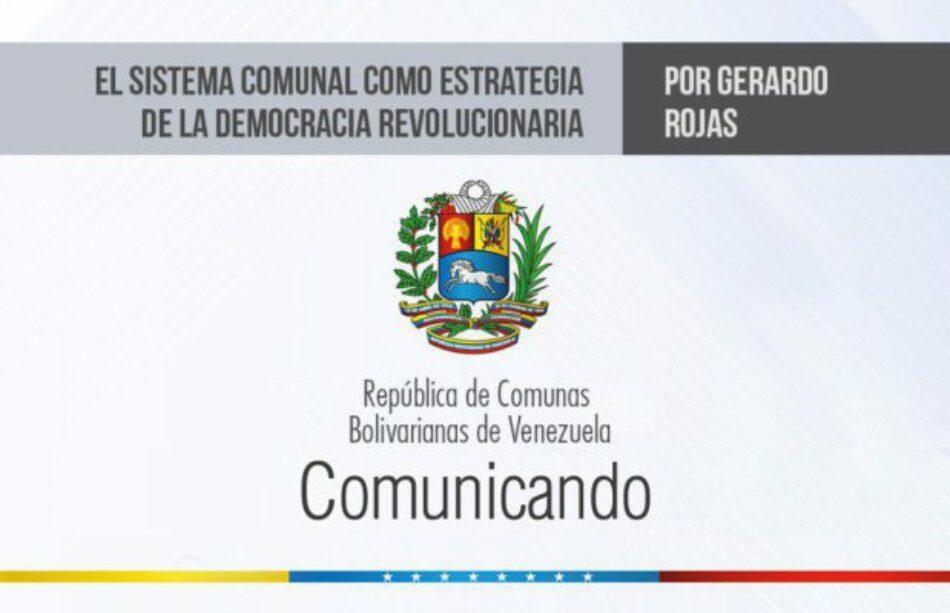 Venezuela: El sistema comunal como estrategia de la democracia revolucionaria