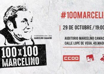 #100Marcelino: acto público de cierre para rendir homenaje a Marcelino Camacho «y reconocer su ejemplo de lucha obrera y comunista»