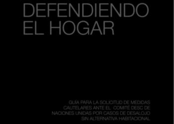 Presentación de la guía «defendiendo el hogar» (solicitud de medidas cautelares ante Naciones Unidas)