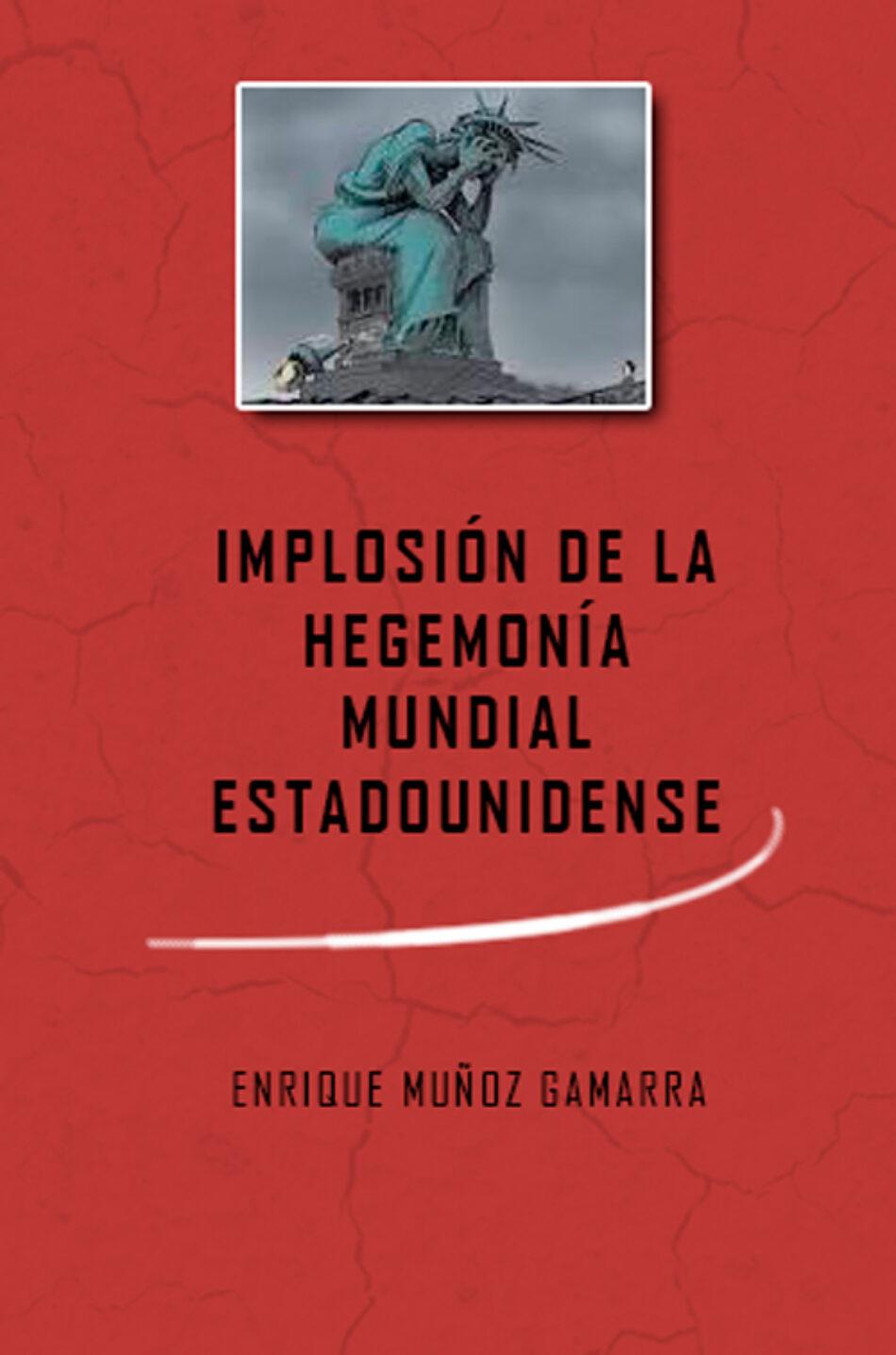 Publican «Implosión de la Hegemonía Mundial Estadounidense», una obra del sociólogo peruano Enrique Muñoz Gamarra