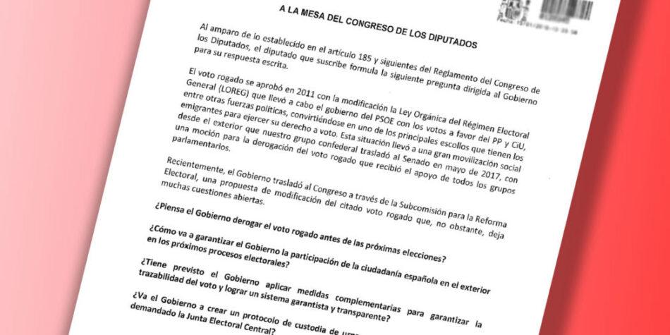 IU pregunta al Gobierno en el Parlamento si piensa derogar el voto rogado antes de las próximas elecciones