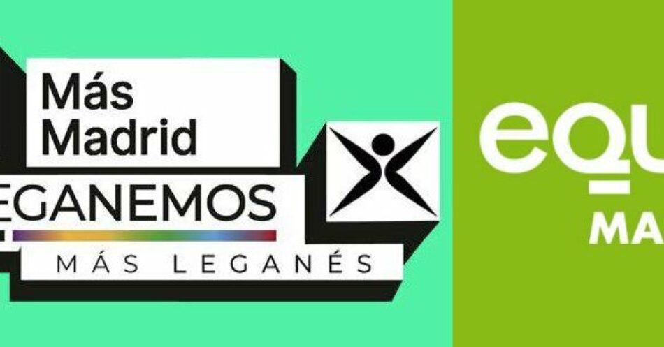Más Madrid — Leganemos y EQUO llegan a un acuerdo para concurrir juntas a las elecciones municipales