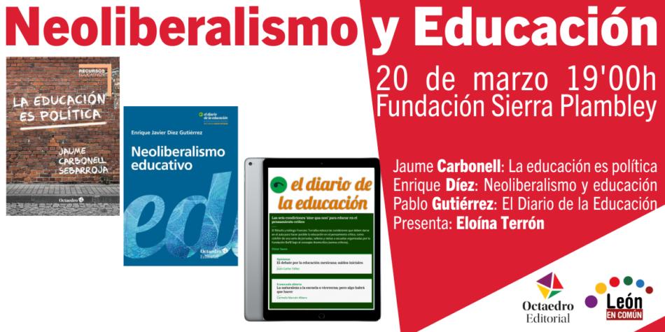 León acoge la presentación de los libros 'La Educación es política' y 'Neoliberalismo educativo. La construcción educativa del sujeto neoliberal'