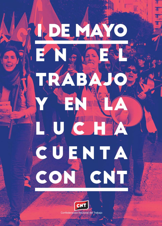 CNT invita a toda la clase trabajadora a acudir a las movilizaciones por el Primero de Mayo