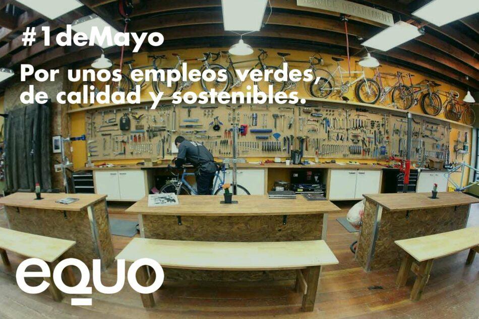 EQUO reclama para este 1º de Mayo empleos verdes, de calidad y sostenibles