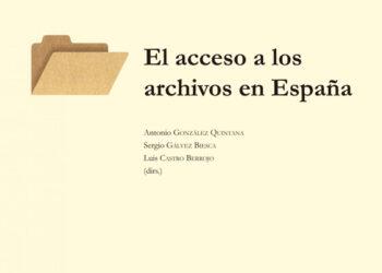 """""""El acceso a los archivos en España"""""""