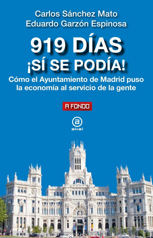 «919 días ¡Sí se podía! Cómo el Ayuntamiento de Madrid puso la economía al servicio de la gente»