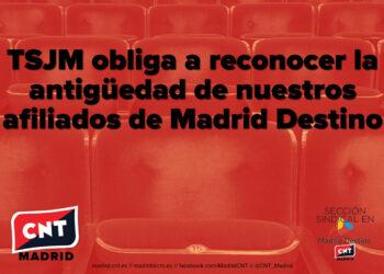 El Tribunal Superior de Justicia de Madrid da la razón al Sindicato CNT y falla contra la empresa municipal Madrid Destino Cultura Turismo y Negocio y las subcontratas del servicio de acomodación