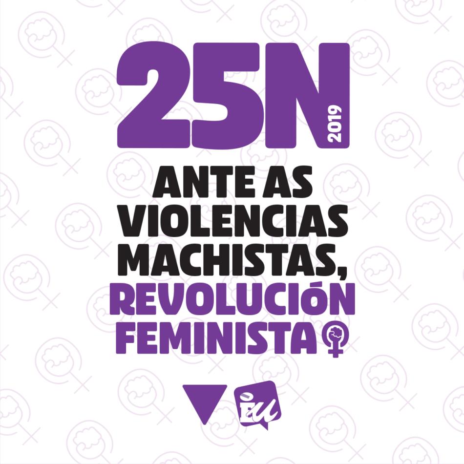 Esquerda Unida súmase e chama a participar nas mobilizacións feministas o vindeiro luns 25-N, Día contra a Violencia Machista