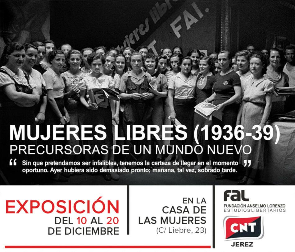 'Mujeres Libres, precursoras de un mundo nuevo' llega a Jerez de la Frontera: 10 al 20 de diciembre