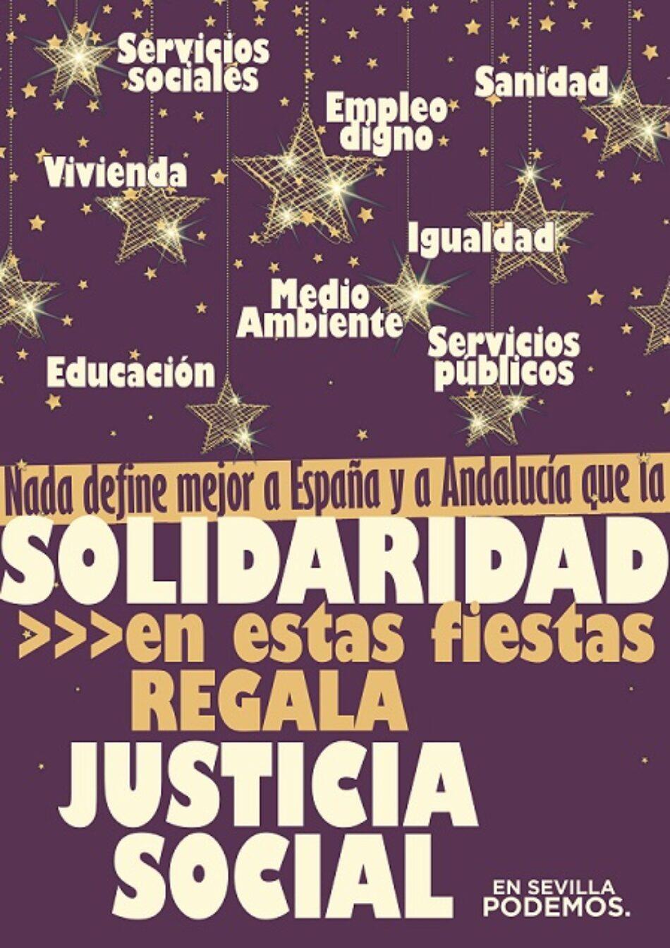 """""""Nada nos define mejor que la Solidaridad. Estas Fiestas, regala Justicia Social"""", el lema de Podemos Sevilla para estas Fiestas"""
